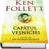Capatul vesniciei. Al treilea volum din Trilogia Secolului (Ken Follett)