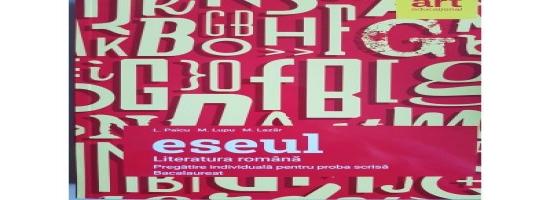 ESEUL 2018 - Literatura Romana pregatire individuala pentru proba scrisa examenul de Bacalaureat