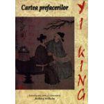 Cartea prefacerilor. Yi Ching
