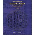 Floarea vieţii: Un secret străvechi - volumul I