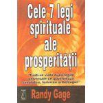 Cele 7 legi spirituale ale prosperităţii şi cum să le utilizaţi în viaţă