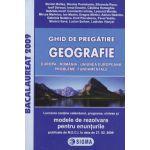 Ghid de pregatire. Bacalaureat la Geografie, 2009 (cu enunturile publicate pe 27.02.2009)