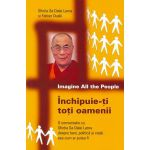 Închipuie-ţi toţi oamenii: O conversaţie cu Sfinţia Sa Dalai Lama despre bani, politică şi viaţă aşa cum ar putea fi