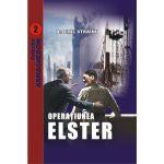 Operatiunea Elster (vol.2)