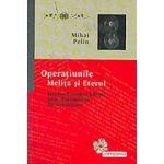 Operatiunile Melita si Eterul. Istoria Europei Libere prin documente de Securitate