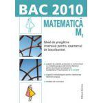Bac 2010 - Matematica M1. Ghid de pregatire intensiva pentru examenul de bacalaureat