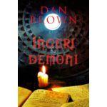 Ingeri si demoni - editie noua