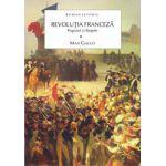 REVOLUTIA FRANCEZA. POPORUL SI REGELE VOL.1