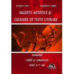 Sugestii metodice si Culegere de texte literare. Domeniul Limba si Comunicare, nivel 5-7 ani