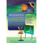 MATEMATICA. EVALUAREA NATIONALA 2011. TEME RECAPITULATIVE SI 45 DE TESTE REZOLVATE. MEMORATOR DE MATEMATICA