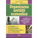Organizarea unitatii economice-Un ghid util in initierea si organizarea unei afaceri