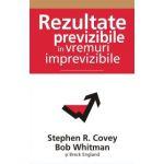 REZULTATE PREVIZIBILE IN VREMURI IMPREVIZIBLE