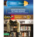 EXERCITII PRACTICE DE LIMBA ROMANA. Competenta si performanta in comunicare. Semestrul II - Clasa a VIII-a FOARTE BINE
