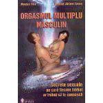 Orgasmul multiplu masculin( Secrete sexuale pe care fiecare barbat ar trebui sa le cunoasca)