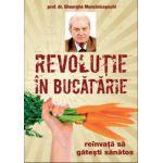 Revolutie in bucatarie ! Reinvata sa gatesti sanatos