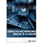 TEHNOLOGII INFORMATIONALE APLICATE IN ECONOMIE