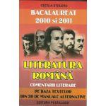 Bacalaureat 2010 si 2011. Literatura romana comentarii literare pe baza textelor din 20 de manuale alternative