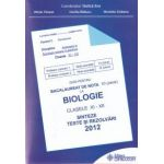 Bacalaureat  2012 Biologie clasele XI-XII . Ghid pentru bacalaureat de nota 10