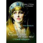 Capitole tarzii din viata mea. Regina Maria a Romaniei
