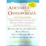 Adevarul despre osteoporoza ( Ia-ti viata inapoi !)