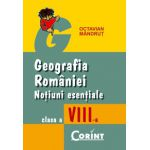 GEOGRAFIA ROMANIEI NOTIUNI ESENTIALE Clasa a VIII -a