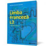Limba franceză L2. Manual pentru clasa a X -a
