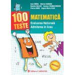 100 de teste. Matematica. Evaluarea Nationala. Admiterea in liceu