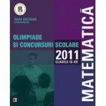 MATEMATICA. OLIMPIADE SI CONCURSURI SCOLARE 2011. CLASELE IX-XII