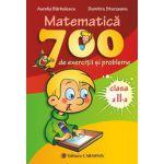 Matematica. 700 de exercitii si probleme. Clasa a II-a