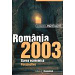 Romania 2003. Starea economica. Perspective