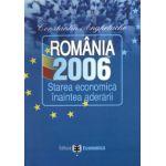 Romania 2006. Starea economica inaintea aderarii