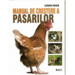 Manual de crestere a pasarilor - Ghid complet, pas cu pas de crestere a pasarilor