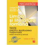 Limba si literatura romana : teste pentru evaluarea nationala , editie revizuita si extinsa : 30 de teste cu rezolvari complete clasa a 8-a  2012