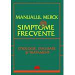 MANUALUL MERCK - 88 DE SIMPTONE FRECVENTE. ETIOLOGIE, EVALUARE ŞI TRATAMENT 2012