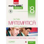Mate 2012 Initiere MATEMATICA. ARITMETICA, ALGEBRA, GEOMETRIE. CLASA A VIII-A. PARTEA I