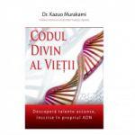 Codul divin al vietii - Descopera talente ascunse, inscrise in propriul ADN