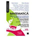 Matematica clasa a VII-a. Breviar teoretic cu exercitii si probleme rezolvate