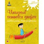 UNIVERSUL SEMNELOR GRAFICE - AUXILIAR PENTRU CLASA PREGATITOARE