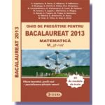 Ghid de pregatire pentru bacalaureat 2013 - Matematica (M), Profilul real-Specializarea stiinte ale naturii