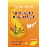 "Transurfingul realității"" 'Dirijarea realității volumul 4"