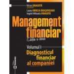 Management financiar. Ediția a doua. Volumul I - Diagnostic financiar al companiei