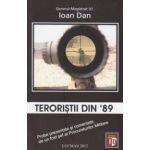 Teroristii din 89. Probe prezentate si comentate de un fost sef al Procuraturilor Militare