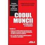 Codul muncii actualizat Culegere da acte normative actualizat pana la data de 17.01.2013