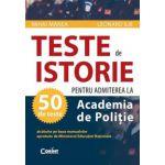 50 teste de Istorie pentru admiterea la Academia de Politie 2013