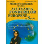Proiecte eligibile pentru ACCESAREA FONDURILOR EUROPENE in 3 luni