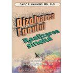 Dizolvarea Egoului. Realizarea Sinelui. Consideratii pe marginea invataturilor lui David R. Hawkins, Md., PhD