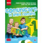 COMUNICARE IN LIMBA ROMANA STANDARD 2013. CLASA I - PARTEA I