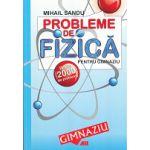Probleme De Fizica Pentru Gimnaziu - Peste 2000 de Probleme - Editiia a VI-a
