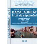 BACALAUREAT 2014 Matematica Matematica. M_tehnologic - Pregatirea examenului in 21 de saptamani