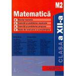 Matematica M2 Clasa a XII-a - Breviar teoretic - Exercitii si probleme rezolvate -Exercitii si probleme propuse - Teste recapitulative